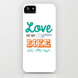 Love Your Bike iPhone Case