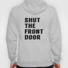 Shut the Front Door - Vintage Style Print Hoody