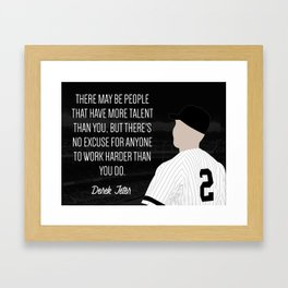 Derek Jeter on Talent and Hard Work Framed Art Print