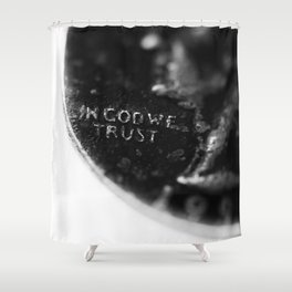 IN GOD WE TRUST Shower Curtain