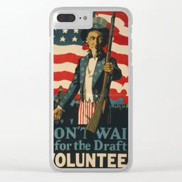 Vintage poster - Don't Wait for the Draft, Volunteer Clear iPhone Case