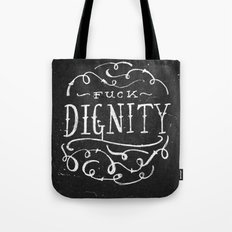 Fuck Dignity  Tote Bag