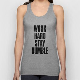 Work Hard Stay Humble Black and White Letterpress Poster Office Decor Tee Shirt Unisex Tank Top