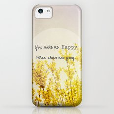 You Make Me Happy When Skies Are Gray Slim Case iPhone 5c