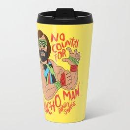 NO COUNTRY FOR MACHO MAN Travel Mug