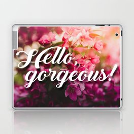 Beautiful Flowers Hello, Gorgeous Typography Laptop & iPad Skin