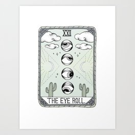 The Eye Roll Art Print