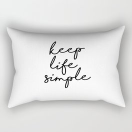 Keep Life Simple Black and White Typography Print Beautiful Inspirational Happy Life Quote Rectangular Pillow