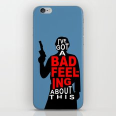 I've Got A Bad Feeling About This iPhone & iPod Skin
