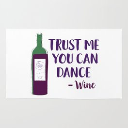 Trust Me You Can Dance (Wine) Rug