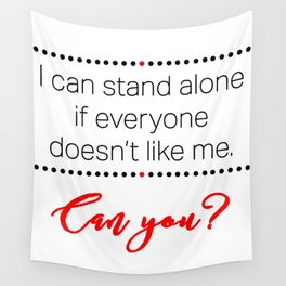 I Can Stand Alone Wall Tapestry