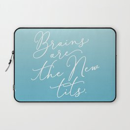 Brains are the New Tits Laptop Sleeve