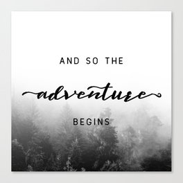 And So The Adventure Begins - New Day Canvas Print
