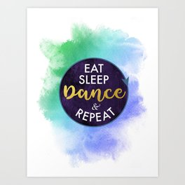 Eat Sleep Dance and Repeat faux gold foil glitter letters typography design for Dancer Art Print
