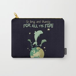 So long, and thanks for all the fish! Carry-All Pouch