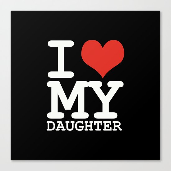 I love my daughter Canvas Print
