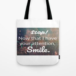 smile... Tote Bag
