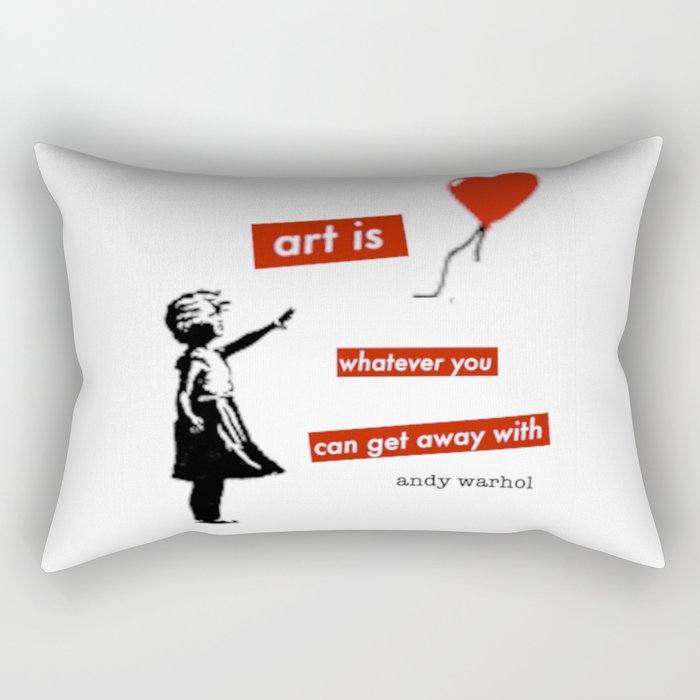 'Art is whatever you can get away' with by Angela Stimson Rectangular Pillow