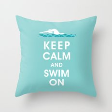 Keep Calm and Swim On (For the Love of Swimming) Throw Pillow