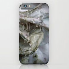 Everything you can imagine is real Slim Case iPhone 6s