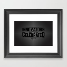 Innovators arent always Celebrated not at first Framed Art Print