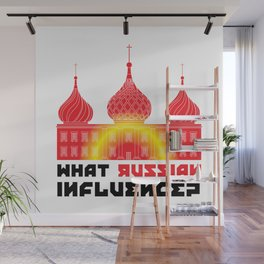 What Russian Influence? Wall Mural