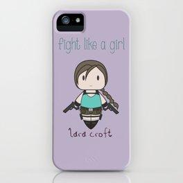 Fight Like a Girl - Lara Croft ~ Tomb Raider iPhone Case