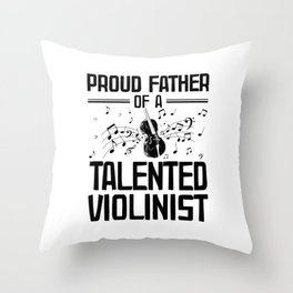 Violinist Father | Violin Musical Instrument Gift Throw Pillow