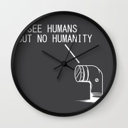 I see people No humanity protest Wall Clock