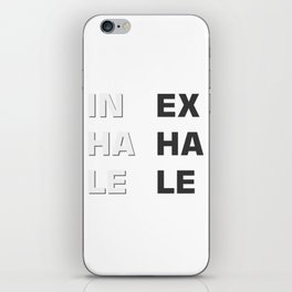 Inhale- Exhale (Inex- Haha- Lele) iPhone Skin