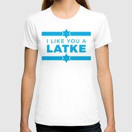 I Like You A Latke T-shirt