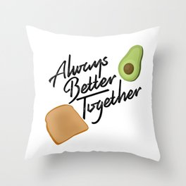 Always Better Together - Avocado Toast Throw Pillow