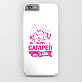 Happy Camper Life Is Good mag iPhone Case