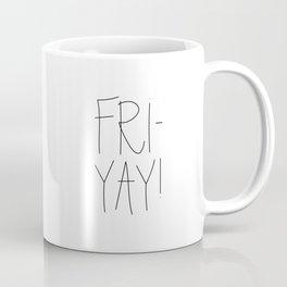 FRI-YAY Coffee Mug