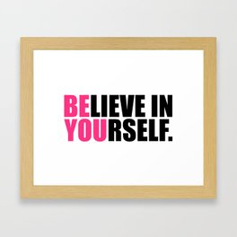 Be You Motivational Quote Framed Art Print