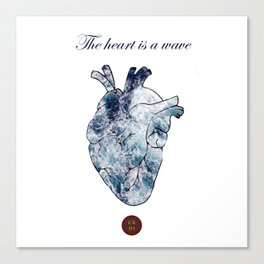 The Heart is A Wave Canvas Print