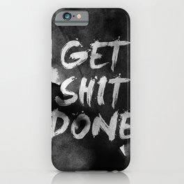 Motivational get it done iPhone Case