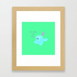 You Make Me Melt Framed Art Print