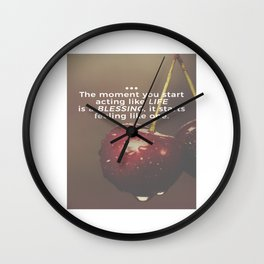 Life Is A Blessing Wall Clock