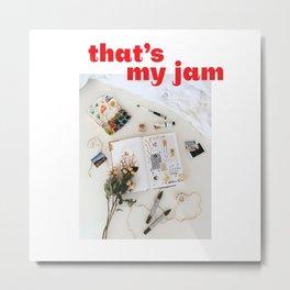 Scrapbooking Is My Jam Metal Print