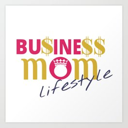 Business Mom Lifestyle Art Print