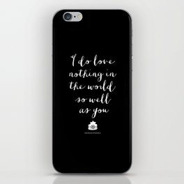 I Do Love Nothing in the World So Well as You black-white typography poster bedroom wall home decor iPhone Skin