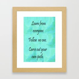 Carve Out Your Own Path Framed Art Print