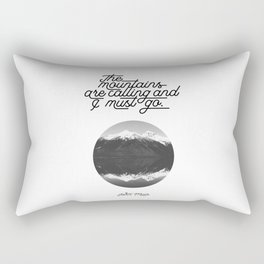 The mountains are calling and I must go (John Muir Quote) Rectangular Pillow
