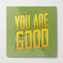 You Are Good Metal Print