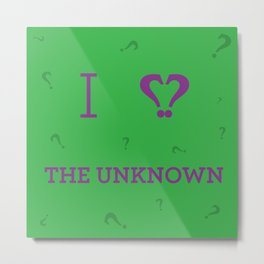 I heart The Unknown Metal Print