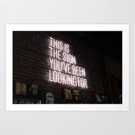 This Is The Sign You've Been Looking For Art Print