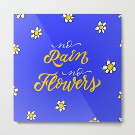 No Rain No Flowers - Blue Metal Print