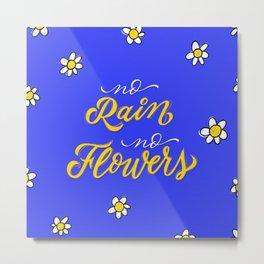 No Rain No Flowers - Blue Metal Print