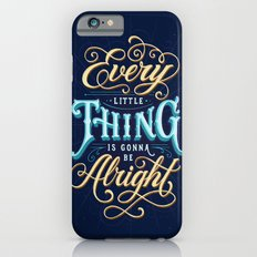 Every Little Thing... Slim Case iPhone 6s